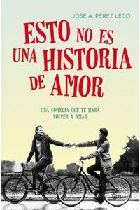 lib-esto-no-es-una-historia-de-amor-grupo-planeta-9788408150640