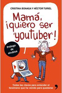 lib-mama-quiero-ser-youtuber-grupo-planeta-9788499985558