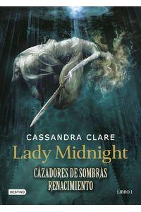 lib-lady-midnight-cazadores-de-sombras-renacimiento-grupo-planeta-9788408158387