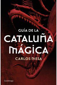 lib-guia-de-la-cataluna-magica-grupo-planeta-9788416694556