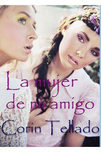 lib-la-mujer-de-mi-amigo-grupo-planeta-9788491622710