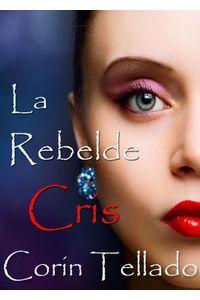 lib-la-rebelde-cris-grupo-planeta-9788491622758