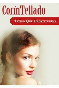 lib-tengo-que-prostituirme-grupo-planeta-9788491625049