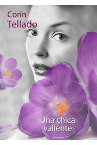 lib-una-chica-valiente-grupo-planeta-9788491625384