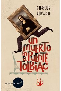 lib-un-muerto-en-el-puente-tolbiac-crculo-de-lectores-de-colombia-9788416826087