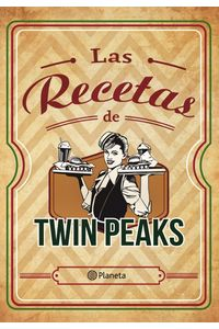 lib-las-recetas-de-twin-peaks-grupo-planeta-9788408171416