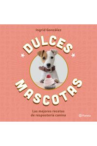 lib-dulces-mascotas-grupo-planeta-9788408172819