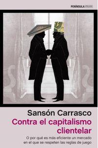 lib-contra-el-capitalismo-clientelar-grupo-planeta-9788499426266