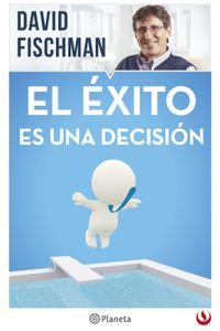 lib-el-exito-es-una-decision-grupo-planeta-9786070743795