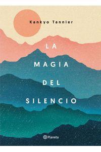lib-la-magia-del-silencio-grupo-planeta-9788408177807