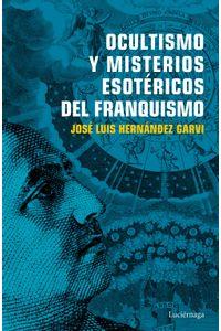lib-ocultismo-y-misterios-esotericos-del-franquismo-grupo-planeta-9788416694785