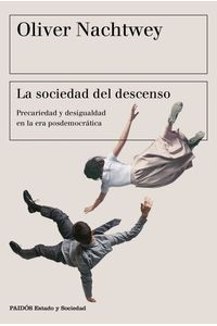 lib-la-sociedad-del-descenso-grupo-planeta-9788449333866