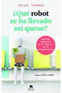 lib-que-robot-se-ha-llevado-mi-queso-grupo-planeta-9788416928729