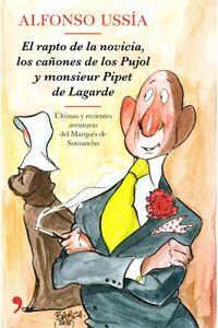 lib-el-rapto-de-la-novicia-los-canones-de-los-pujol-y-monsieur-pipet-de-lagarde-grupo-planeta-9788499986692