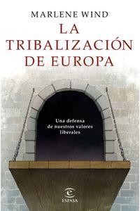 lib-la-tribalizacion-de-europa-grupo-planeta-9788467052770
