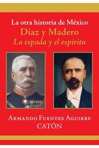 lib-la-otra-historia-de-mexico-diaz-y-madero-grupo-planeta-9786070710308