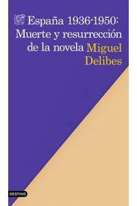 lib-espana-19361950-muerte-y-resurreccion-de-la-novela-grupo-planeta-9788423328192