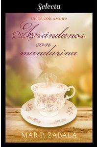 lib-arandanos-con-mandarina-un-te-con-amor-2-penguin-random-house-9788417606312