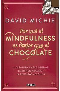 lib-por-que-el-mindfulness-es-mejor-que-el-chocolate-penguin-random-house-9788403515031