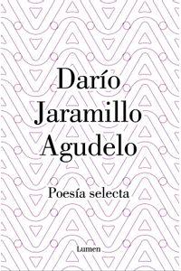 lib-dario-jaramillo-agudelo-poesia-selecta-penguin-random-house-9789585404243