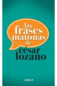 lib-las-frases-matonas-de-cesar-lozano-penguin-random-house-9786071125606