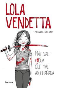 lib-lola-vendetta-mas-vale-lola-que-mal-acompanada-penguin-random-house-9788426404572