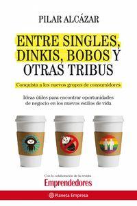 lib-entre-singles-dinkis-bobos-y-otras-tribus-grupo-planeta-9788408003700