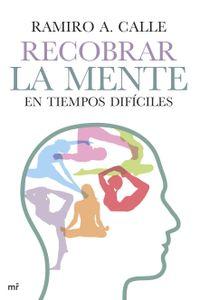 lib-recobrar-la-mente-en-tiempos-dificiles-grupo-planeta-9788427041080
