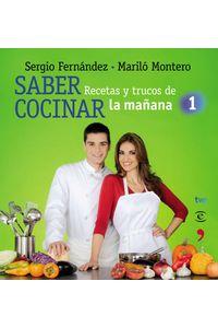 lib-saber-cocinar-recetas-y-trucos-de-la-manana-de-la-1-grupo-planeta-9788467036527