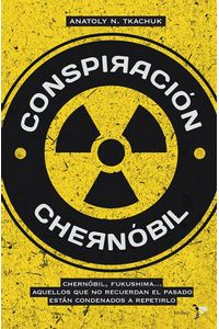 lib-conspiracion-chernobil-grupo-planeta-9788484532019
