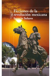 lib-ficciones-de-la-revolucion-mexicana-penguin-random-house-9786071109231