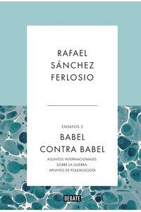 lib-babel-contra-babel-ensayos-3-penguin-random-house-9788499926964