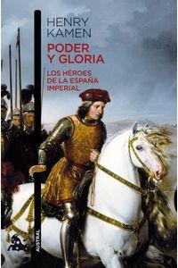 lib-poder-y-gloria-los-heroes-de-la-espana-imperial-grupo-planeta-9788467038880