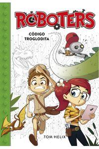lib-codigo-troglodita-serie-roboters-2-penguin-random-house-9788417460136