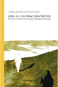 lib-por-el-camino-primitivo-diario-de-un-reumatico-entre-oviedo-y-santiago-de-compostela-otros-editores-9788417486013