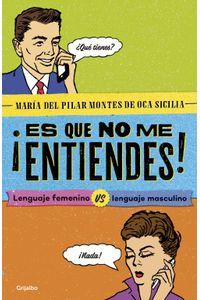 lib-es-que-no-me-entiendes-penguin-random-house-9786073160032