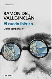 lib-el-ruedo-iberico-obras-completas-valleinclan-5-penguin-random-house-9788466340472