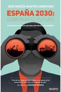 lib-espana-2030-gobernar-el-futuro-grupo-planeta-9788423424962