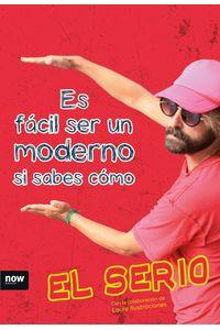 lib-es-facil-ser-un-moderno-si-sabes-como-ara-llibres-9788416154968