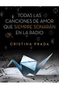 lib-todas-las-canciones-de-amor-que-siempre-sonaran-en-la-radio-grupo-planeta-9788408141167