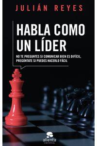lib-habla-como-un-lider-grupo-planeta-9788417568474