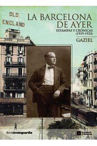 bw-la-barcelona-de-ayer-estampas-y-croacutenicas-19191933-libros-de-vanguardia-9788496642874