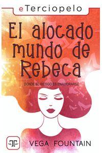 lib-el-alocado-mundo-de-rebeca-roca-editorial-de-libros-9788417705268
