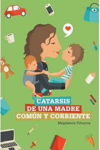lib-catarsis-de-una-madre-comun-y-corriente-otro-9789974737822