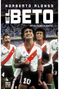 lib-el-beto-mi-autobiografia-grupo-planeta-9789504962489