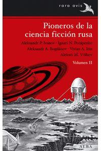 lib-pioneros-de-la-ciencia-ficcion-rusa-vol-ii-alba-editorial-9788490650776