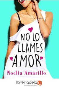 ag-no-lo-llames-amor-editorial-planeta-sa-9788408173809