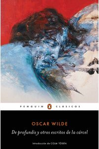 lib-de-profundis-y-otros-escritos-de-la-carcel-los-mejores-clasicos-penguin-random-house-9788491052913