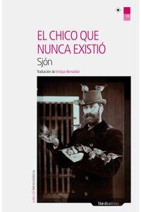 lib-el-chico-que-nunca-existio-nordica-libros-9788416440535
