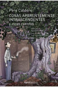 lib-cosas-aparentemente-intrascendentes-y-otros-cuentos-nordica-libros-9788416830633